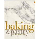 CIA: Baking and Pastry: Mastering the Art and Craft