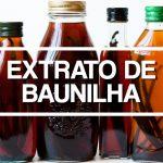 Como se faz: Extrato de Baunilha